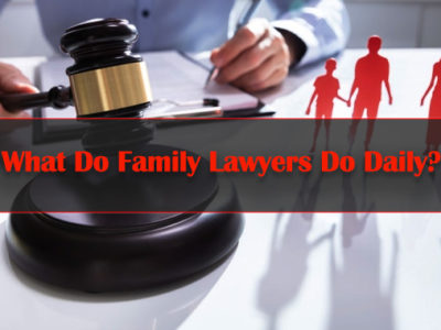 What-Do-Family-Lawyers-Do-Daily