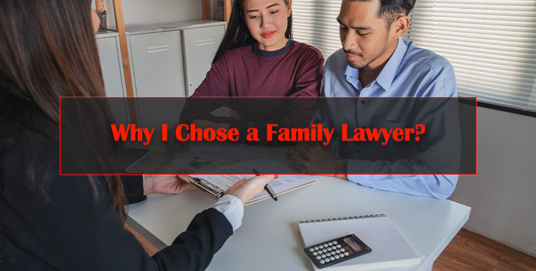 Why-I-Chose-a-Family-Lawyer
