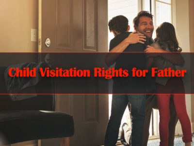 Child-Visitation-Rights-for-Father