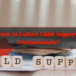 How to Collect Child Support Internationally