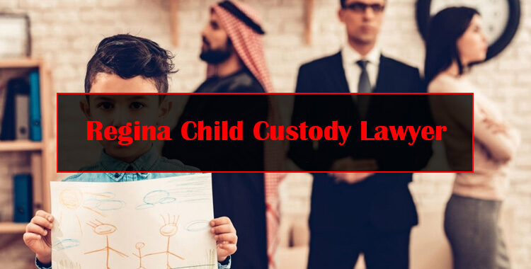 Regina Child Custody Lawyer