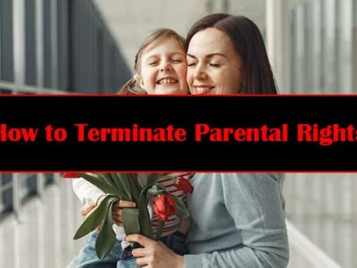 How to Terminate Parental Rights?
