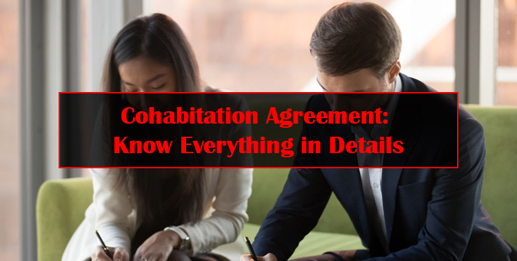 Cohabitation Agreement: Know Everything in Details