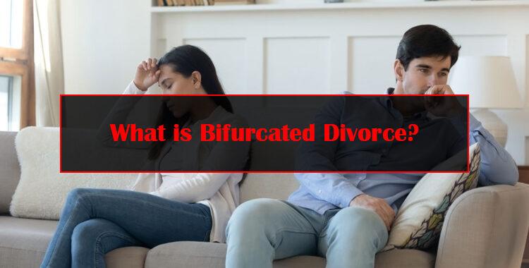 What is Bifurcated Divorce?